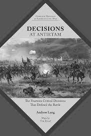 Decisions at Antietam: The Fourteen Critical Decisions that Defined the Battle by Michael L. Lang