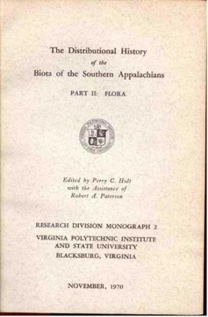 The Distributional History of the Biota of the Southern Appalachians, Part II, Flora edited by Perry C Holt with the Assistance of Robert A. Paterson