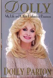 Dolly: My Life and Other Unfinished Business by Dolly Parton
