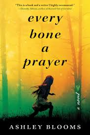 Every Bone a Prayer by Ashley Blooms