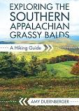 Exploring the Southern Appalachian Grassy Balds: A Hiking Guide by Amy Duernberger