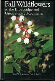 Fall Wildflowers of the Blue Ridge and the Great Smoky Mountains by Oscar W. Gupton and Fred C. Swope