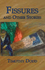 Fissures and Other Stories by Timothy Dodd