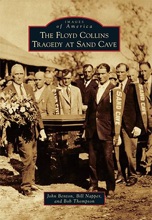 The Floyd Collins Tragedy at Sand Cave by John Benton, Bill Napper, and Bob Thompson