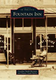 Fountain Inn by Caroline Smith Sherman and Dianne Gault Bailey