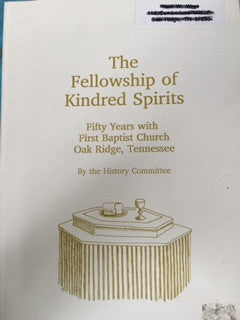 Fellowship of Kindred Spirits by the History Committee