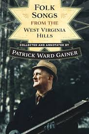 Folk Songs from the West Virginia Hills by Patrick Ward Gainer