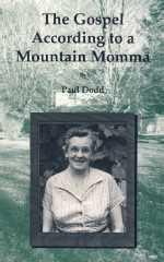 The Gospel According to a Mountain Momma by Paul Dodd