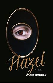 Hazel: A Novel by David Huddle