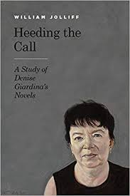 Heeding the Call: A Study of Denise Giardina's  Novels by William Jolliff