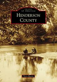 Henderson County: Images of America by Terry Ruscin