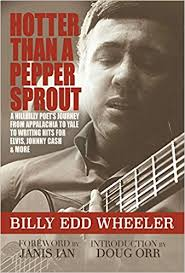 Hotter Than A Pepper Sprout: A Hillbilly Poet's Journey from Appalachia to Yale to Writing Hits for Elvis, Johnny Cash & More by Billy Ed Wheeler