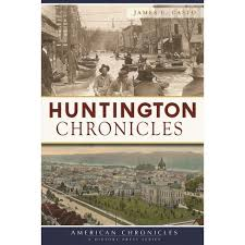 Huntington Chronicles by James E. Casto