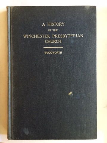 A History of the Winchester Presbyterian Church by Robert Bell Woodworth