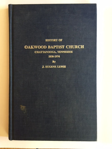History of Oakwood Baptist Church by J. Eugene Lewis