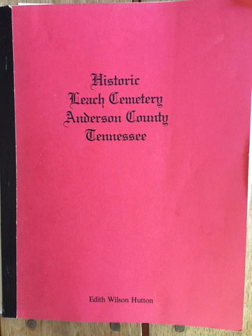 Historic Leach Cemetery: Anderson County, Tennessee by Edith Wilson Hutton
