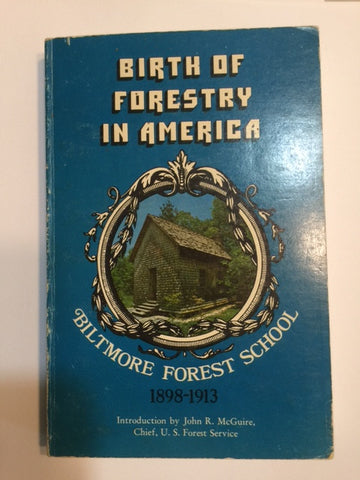 Birth of Forestry in America by Carl Alwin Schenck