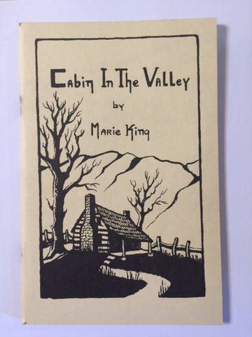 Cabin in the Valley by Marie King