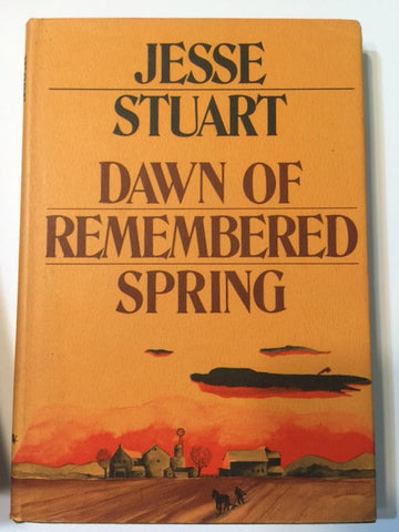 Dawn of Remembered Spring by Jesse Stuart