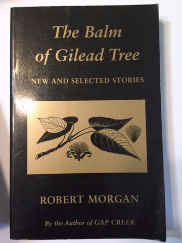 The Balm in Gilead: New and Selected Stories by Robert Morgan