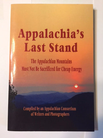 Appalachia's Last Stand: The Appalachian Mountains Must Not Be Sacrificed for Cheap Energyby Delilah F. O'Haynes, Edwina Pendarvis, Vivian Stockman