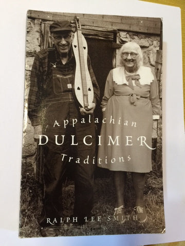Appalachian Dulcimer Traditions by Ralph Lee Smith