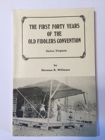 The First Forty Years of the Old Fiddlers Convention by Herman K. Williams