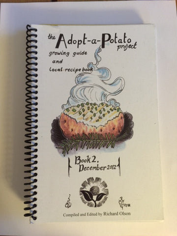 The Adopt-A-Potato Growing Guide and Local Recipe Book by Richard Olson