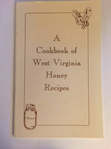 A Cookbook of West Virginia Honey Recipes by West Virginia Department of Agriculture