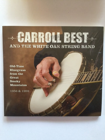 Old-Time Bluegrass from the Smoky Mountains, 1956-1959 by Carroll Best and the White Oak String Band