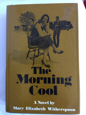 The Morning Cool by Mary Elizabeth Witherspoon