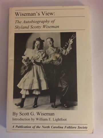 Wiseman's View: The Autobiography of Skyland Scotty Wiseman by Scott G. Wiseman.