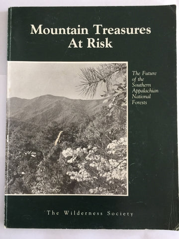 Mountain Treasures At Rist: The Future of the Southern Appalachian National Forests by The Wilderness Society