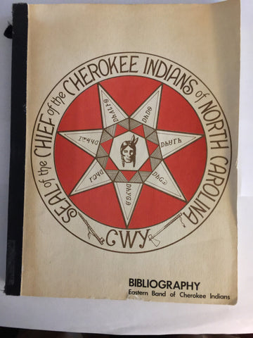 Bibliography: Eastern Band of Cherokee Indians by Eastern Band of the Cherokee Indians Planning Board - June Myers
