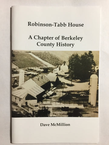 Robinson-Tabb House: A Chapter of Berkeley County History by Dave McMillion