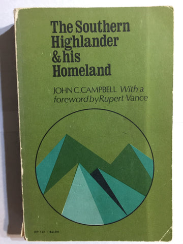 The Southern Highlander and His Homeland by John C. Campbell