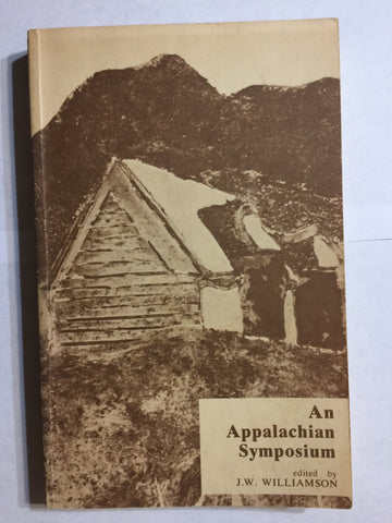 An Appalachian Symposium edited by J. W. Williamson