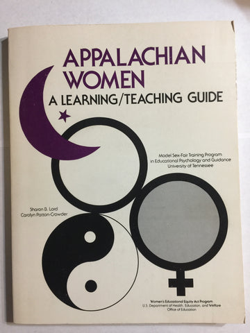 Appalachian Women: A Learning/Teaching Guide by Sharon B. Lord and Carolyn Patton-Crowder