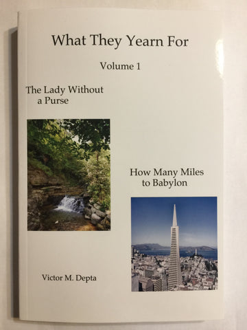 What They Yearn For, Volume 1 by Victor M. Depta