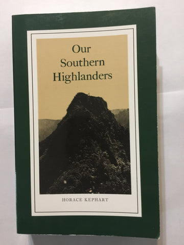 Our Southern Highlanders by Horace Kephart