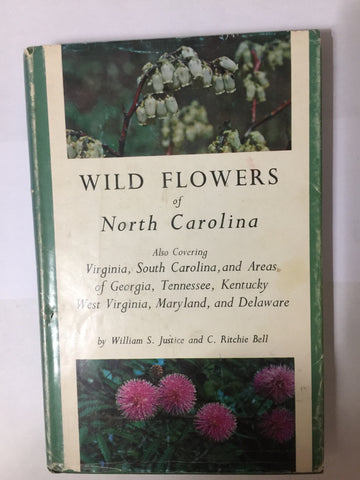 Wild Flowers of North Carolina by William S. Justice and C. Ritchie Bell