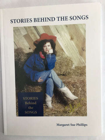 Stories Behind the Songs by Margaret Sue Phillips