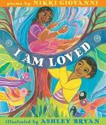 I Am Loved: A Poetry Collection by Nikki Giovanni