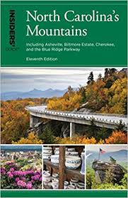Insider's Guide to North Carolina's Mountains, Including Asheville, Biltmore Estate, Cherokee, and the Blue Ridge Parkway, Eleventh Edition by Constance E. Richards and Kenneth L. Richards