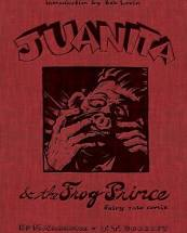 Juanita & the Frog Prince: Fairy Tale Comix by Ed McClanahan