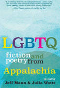 LGBTQ Fiction and Poetry from Appalachia edited by Jeff Mann and Julia Watts