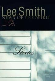 News of the Spirit by Lee Smith - SIGNED