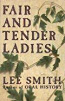 Fair and Tender Ladies by Lee Smith - SIGNED
