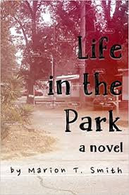 Life in the Park: A Novel by Marion T. Smith