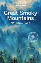 Lonely Planet Great Smoky Mountains National Park by Amy C. Balfour, Kevin Raub, Regis St. Louis, and Greg Ward